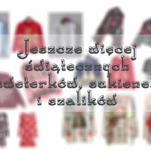 Jeszcze więcej świątecznych sweterków, szalików i sukienek