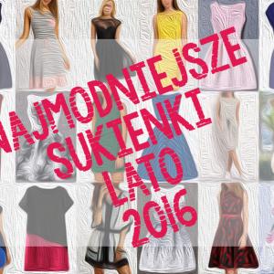 Sukienki 2016 – na wesela, na spotkania, na co dzień