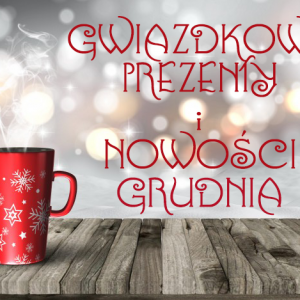 Gwiazdkowe prezenty i nowości grudnia – post tasiemiec
