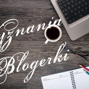 Wyznania sędziwej blogerki – radości, rozczarowania, wzloty i upadki.