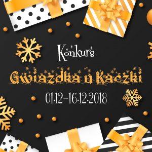 Konkurs Gwiazdka u Kaczki już po raz szósty – 2 zestawy do wygrania